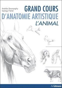 Grand cours d'anatomie artistique: L'animal