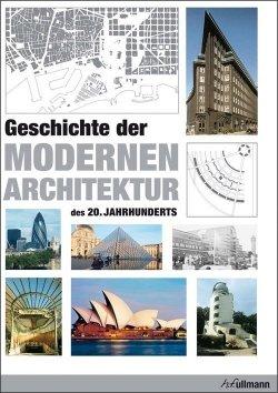 Geschichte der modernen Architektur des 20. Jahrhunderts