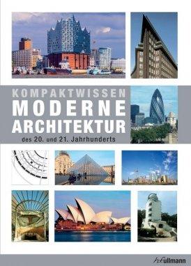 Kompaktwissen moderne Architektur des 20. und 21. Jahrhunderts