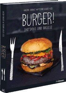 Abwechslungsreiche Rezepte für Burger, Bagels und Hotdogs