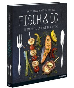 Kreative Grillideen mit Fisch, Meeresfrüchten & Co.