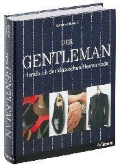 Der Gentleman - Das Handbuch für klassische Herenmode