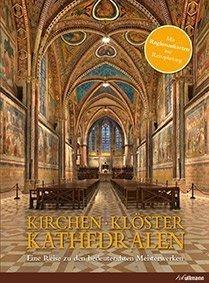 Kirchen, Klöster, Kathedralen: Meisterwerke der Kirchenkunst