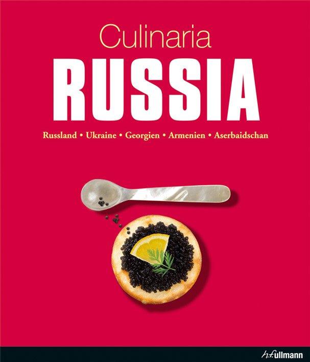 Culinaria Russia: Authentische Rezepte für Genießer