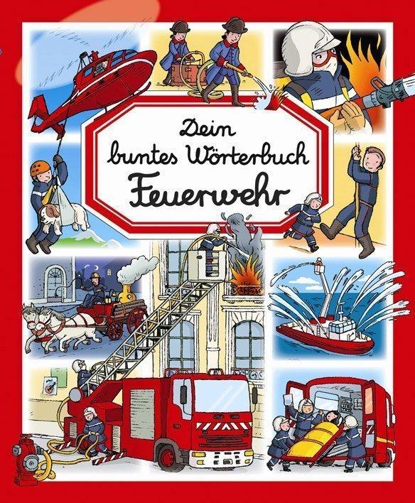 dein-buntes-woerterbuch-feuerwehr-buch-978-3-8427-0394-0