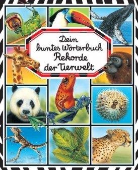 Dein buntes Wörterbuch: Rekorde der Tierwelt