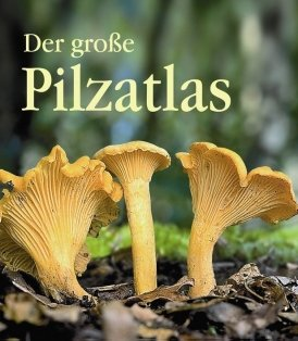 Der große Pilzatlas