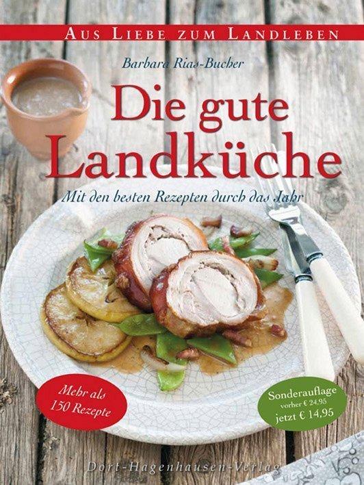 Landküche Rezepte - Kulinarische Köstlichkeiten vom Lande