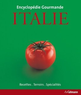Encyclopédie gourmande: Italie