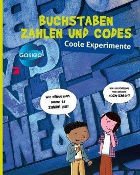 Galileo coole Experimente: Buchstaben, Zahlen und Codes