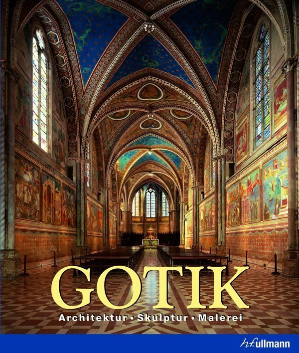 Gotik architektur bildhauerei malerei ullmann medien - Architektur gotik ...