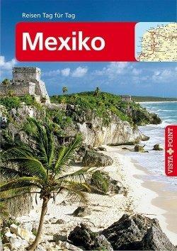 Mexiko – VISTA POINT Reiseführer Reisen Tag für Tag