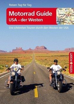 Motorrad Guide – USA der Westen – VISTA POINT Reiseführer Reisen Tag für Tag