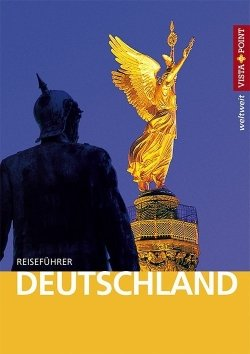 Deutschland – VISTA POINT Reiseführer weltweit