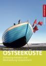 Reiseführer Ostseeküste - Schleswig Holstein und Mecklenburg Vorpommern