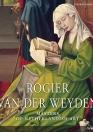 Masters of Netherlandish Art: Rogier van der Weyden