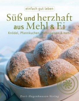 Süß und herzhaft aus Mehl & Ei