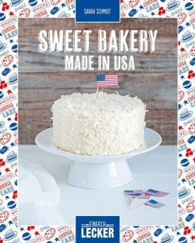 Einfach lecker: Sweet Bakery – Made in USA