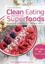 Clean Eating – Kochen mit Superfoods