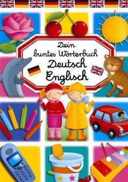 Dein buntes Wörterbuch Deutsch-Englisch