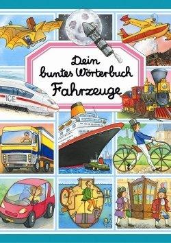 Dein buntes Wörterbuch: Fahrzeuge