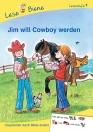 Erstlesebücher: Jim will Cowboy werden