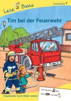 Erstlesebücher: Tim bei der Feuerwehr