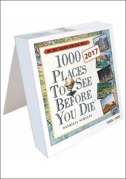 Tageskalender 2017 – 1000 Places To See Before You Die