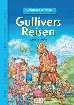 Klassiker für Kinder: Gullivers Reisen