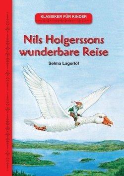 Klassiker für Kinder: Nils Holgerssons wunderbare Reise