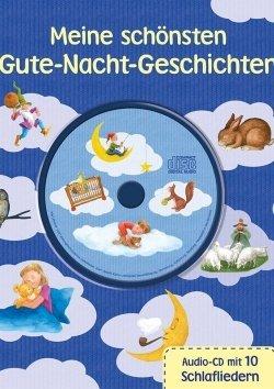 Meine schönsten Gute-Nacht-Geschichten mit CD