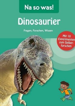 Na so was: Dinosaurier