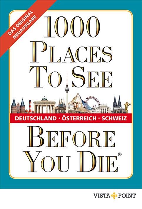 1000 Places To See Before You Die Deutschland Sterreich Schweiz