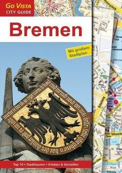 GO VISTA: Reiseführer Bremen