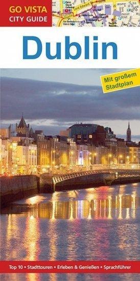 GO VISTA: Reiseführer Dublin