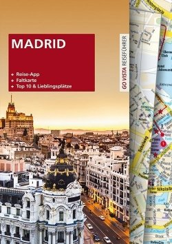 GO VISTA Plus: Reiseführer Madrid
