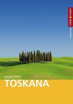 Toskana – VISTA POINT Reiseführer weltweit