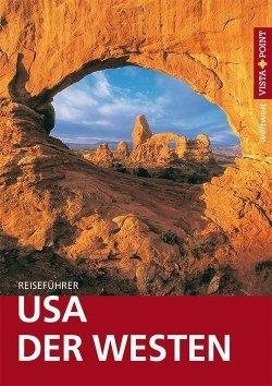 USA – Der Westen – VISTA POINT Reiseführer weltweit