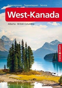 West-Kanada – VISTA POINT Reiseführer A bis Z