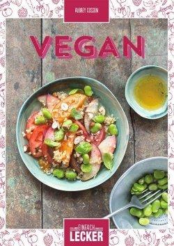 Einfach lecker: Vegan