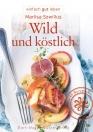 Wild und köstlich