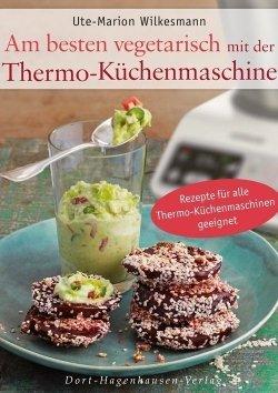 Am besten vegetarisch mit der Thermo-Küchenmaschine