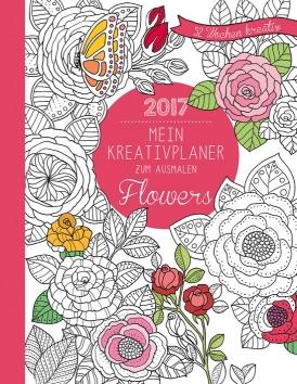 Mein Kreativplaner zum Ausmalen: Flowers