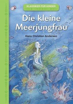 Klassiker für Kinder: Die kleine Meerjungfrau