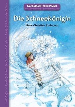 Klassiker für Kinder: Die Schneekönigin