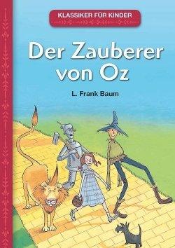 Klassiker für Kinder: Der Zauberer von Oz