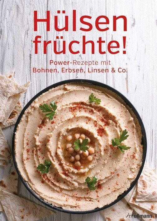 Hülsenfrüchte - Power-Rezepte mit Bohnen, Erbsen, Linsen & Co.