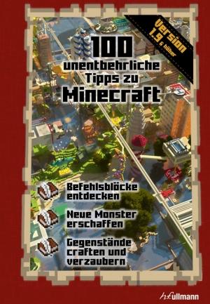 100 unentbehrliche Tipps zu Minecraft