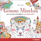 Grimms Märchen - und andere Klassiker zum Ausmalen