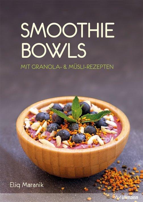 Smoothie bowls vitamin power zum l ffeln auf for 1083 3